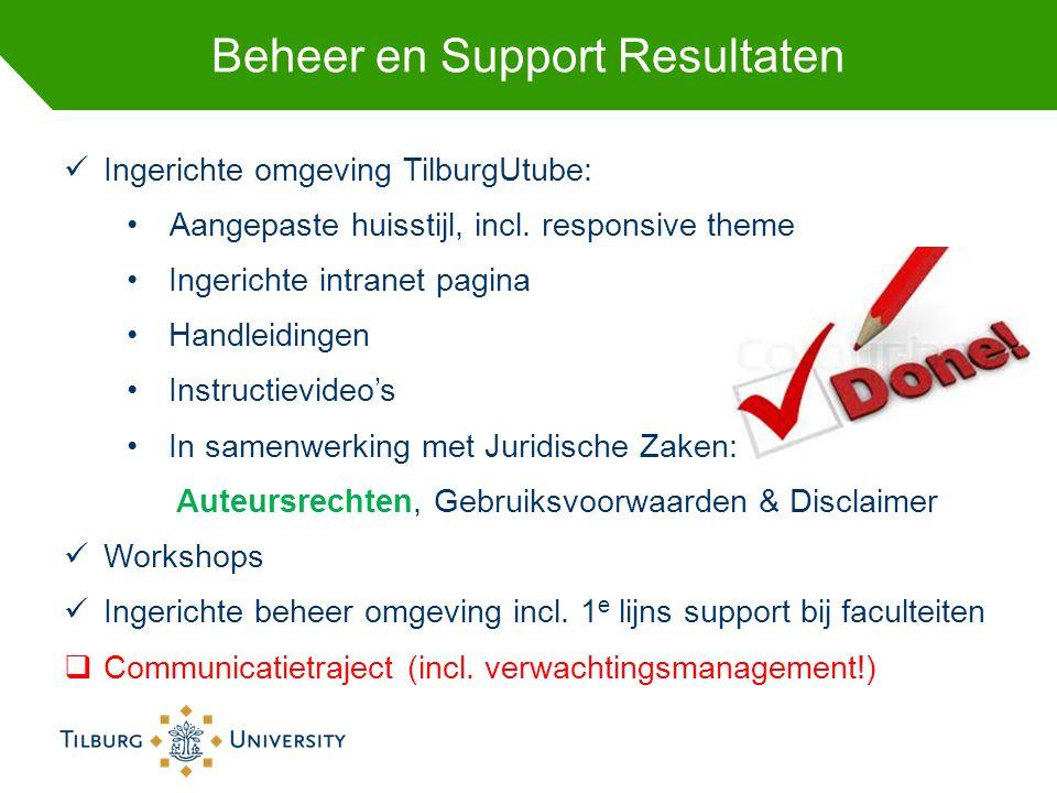 Beheer en Support Resultaten Ingerichte omgeving TilburgUtube: Aangepaste huisstijl, incl. responsive theme Ingerichte intranet pagina Handleidingen I