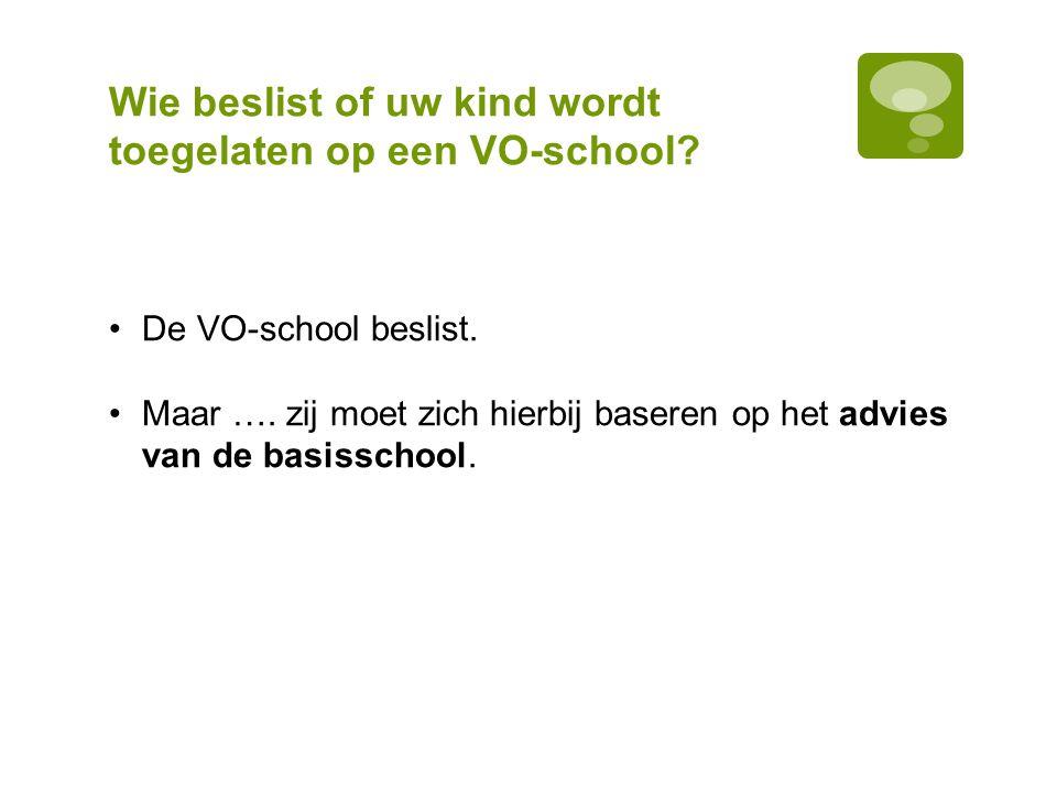 Wie beslist of uw kind wordt toegelaten op een VO-school.