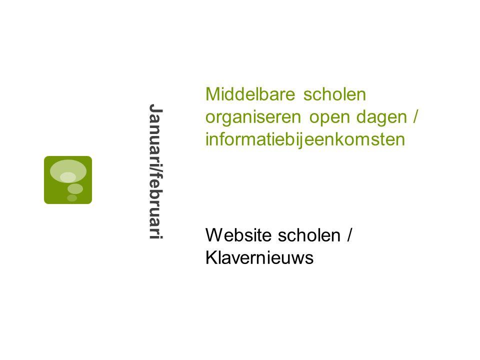 Middelbare scholen organiseren open dagen / informatiebijeenkomsten Januari/februari Website scholen / Klavernieuws