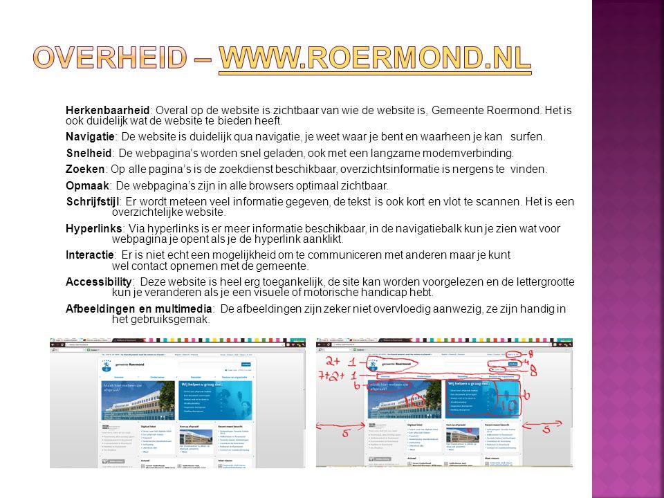 Herkenbaarheid: Overal op de website is zichtbaar van wie de website is, Gemeente Roermond. Het is ook duidelijk wat de website te bieden heeft. Navig