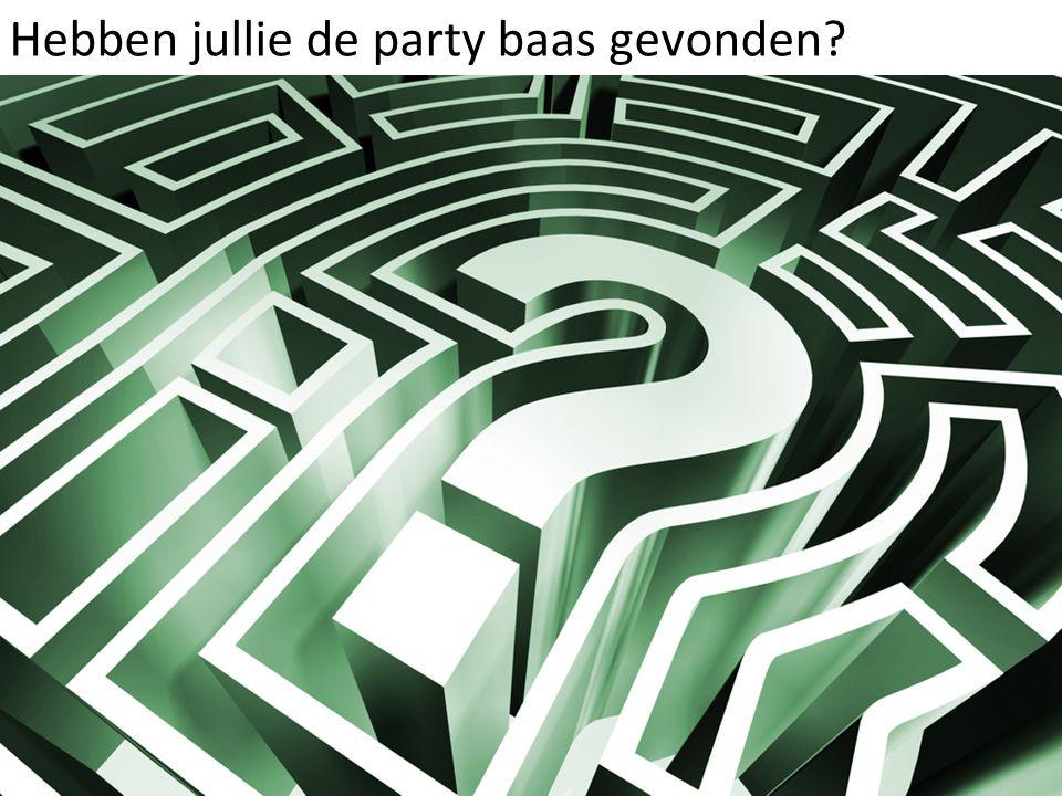 Hebben jullie de party baas gevonden?