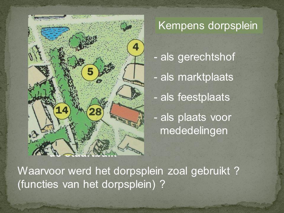 de staartbalk Waarvoor werd het dorpsplein zoal gebruikt .
