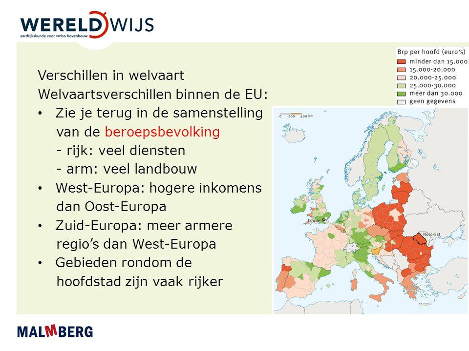 Verschillen in welvaart Welvaartsverschillen binnen de EU: Zie je terug in de samenstelling van de beroepsbevolking - rijk: veel diensten - arm: veel