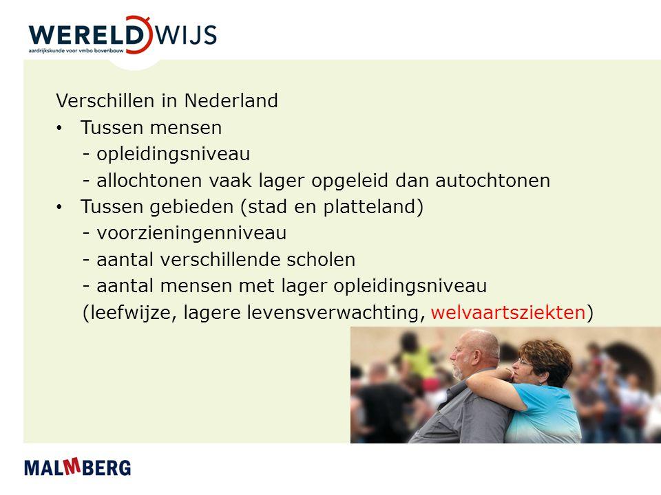 Verschillen in Nederland Tussen mensen - opleidingsniveau - allochtonen vaak lager opgeleid dan autochtonen Tussen gebieden (stad en platteland) - voo