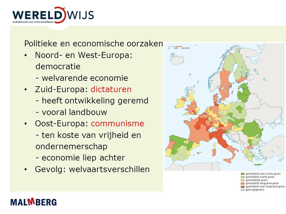 Politieke en economische oorzaken Noord- en West-Europa: democratie - welvarende economie Zuid-Europa: dictaturen - heeft ontwikkeling geremd - vooral