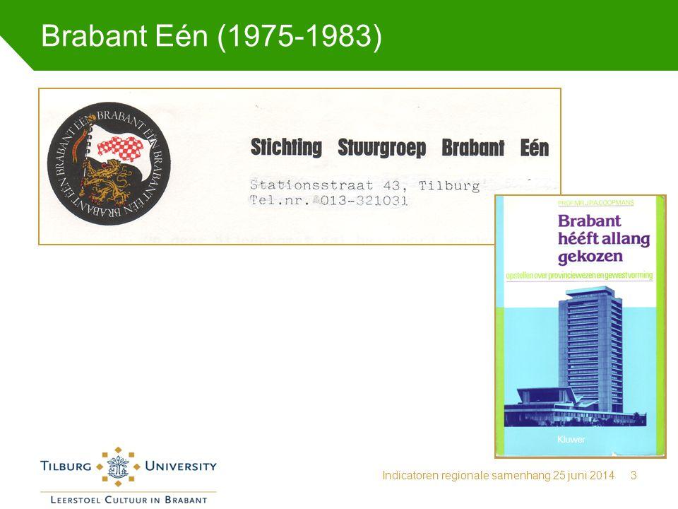 Brabant Eén (1975-1983) Indicatoren regionale samenhang 25 juni 20143