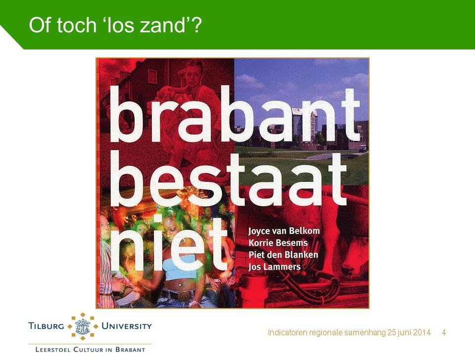 5.1. Het Brabants dialect Indicatoren regionale samenhang 25 juni 201425