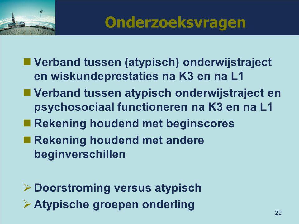 22 Onderzoeksvragen Verband tussen (atypisch) onderwijstraject en wiskundeprestaties na K3 en na L1 Verband tussen atypisch onderwijstraject en psycho
