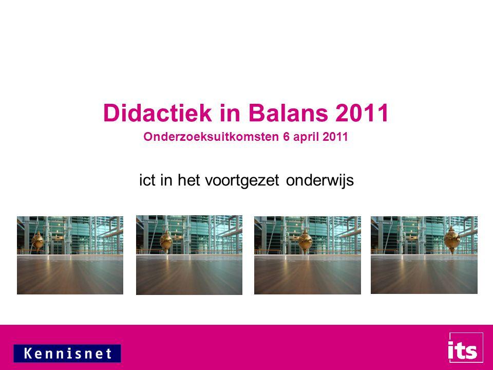 ict in het voortgezet onderwijs Didactiek in Balans 2011 Onderzoeksuitkomsten 6 april 2011