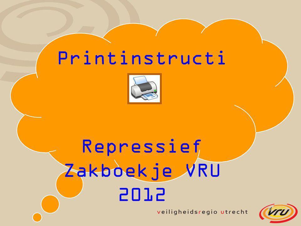 Printinstructi e Repressief Zakboekje VRU 2012