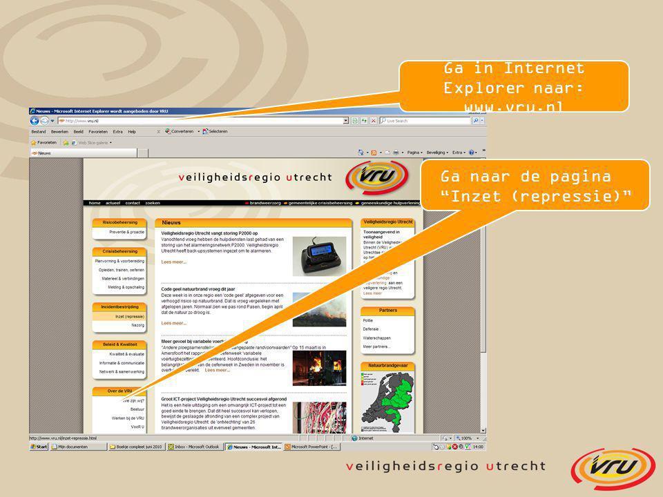 Ga in Internet Explorer naar: www.vru.nl Ga naar de pagina Inzet (repressie)