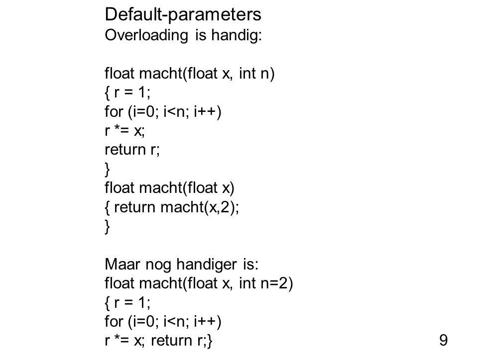 Constructors met parameters Handig voor initialisatie Parameters worden meegegeven bij declaratie of dynamische creatie class punt { int x; int y; public: punt(int x0, int y0) { x=x0; y=y0; } }; main() { punt hier(12,5), *p;...