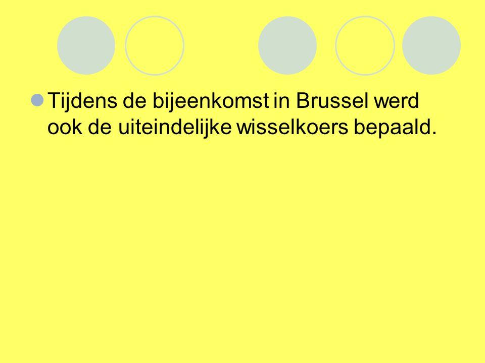 Tijdens de bijeenkomst in Brussel werd ook de uiteindelijke wisselkoers bepaald.