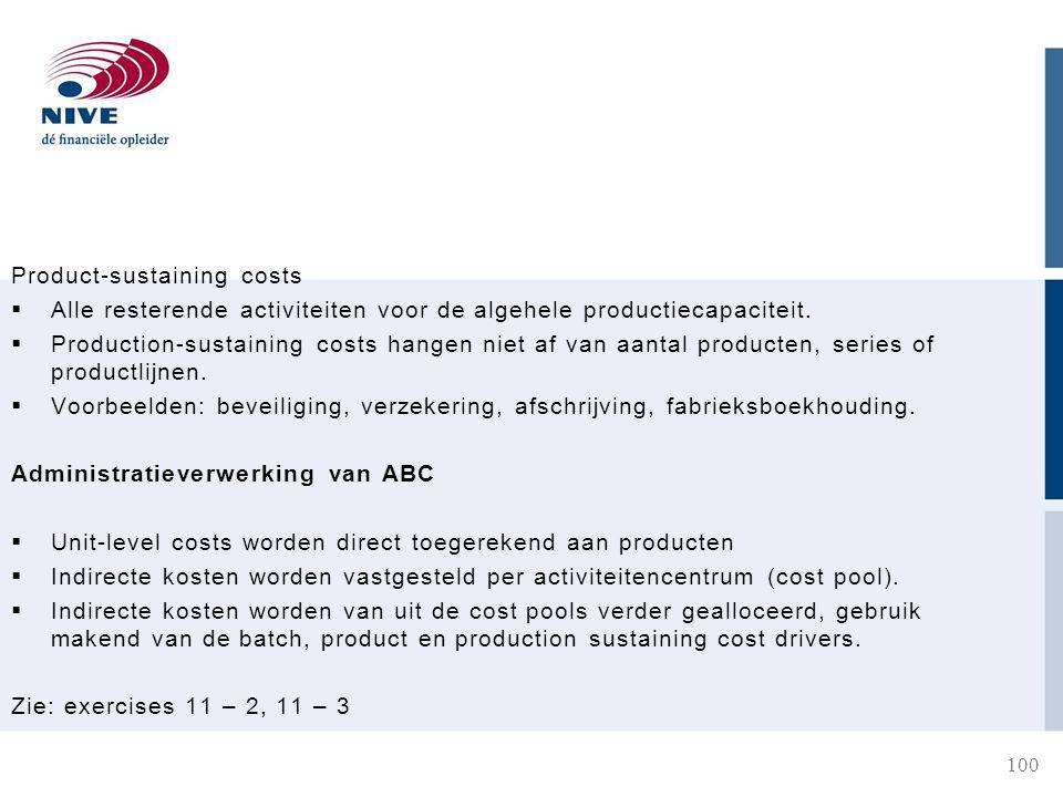 Product-sustaining costs  Alle resterende activiteiten voor de algehele productiecapaciteit.