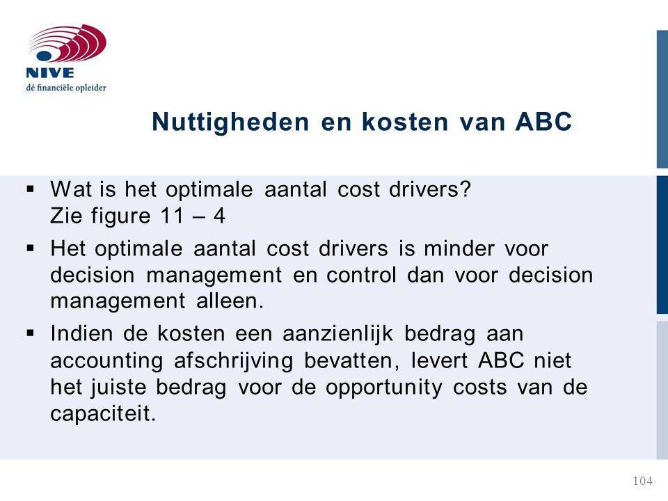 Nuttigheden en kosten van ABC  Wat is het optimale aantal cost drivers.