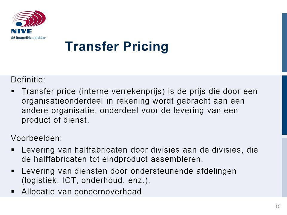 Transfer Pricing Definitie:  Transfer price (interne verrekenprijs) is de prijs die door een organisatieonderdeel in rekening wordt gebracht aan een andere organisatie, onderdeel voor de levering van een product of dienst.