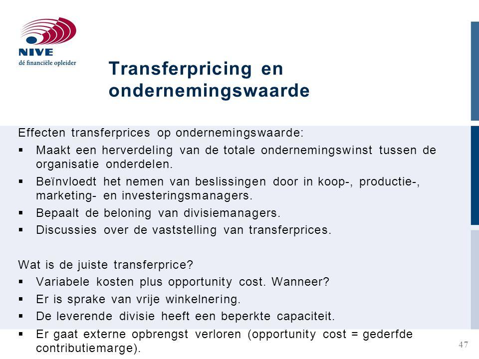 Transferpricing en ondernemingswaarde Effecten transferprices op ondernemingswaarde:  Maakt een herverdeling van de totale ondernemingswinst tussen de organisatie onderdelen.