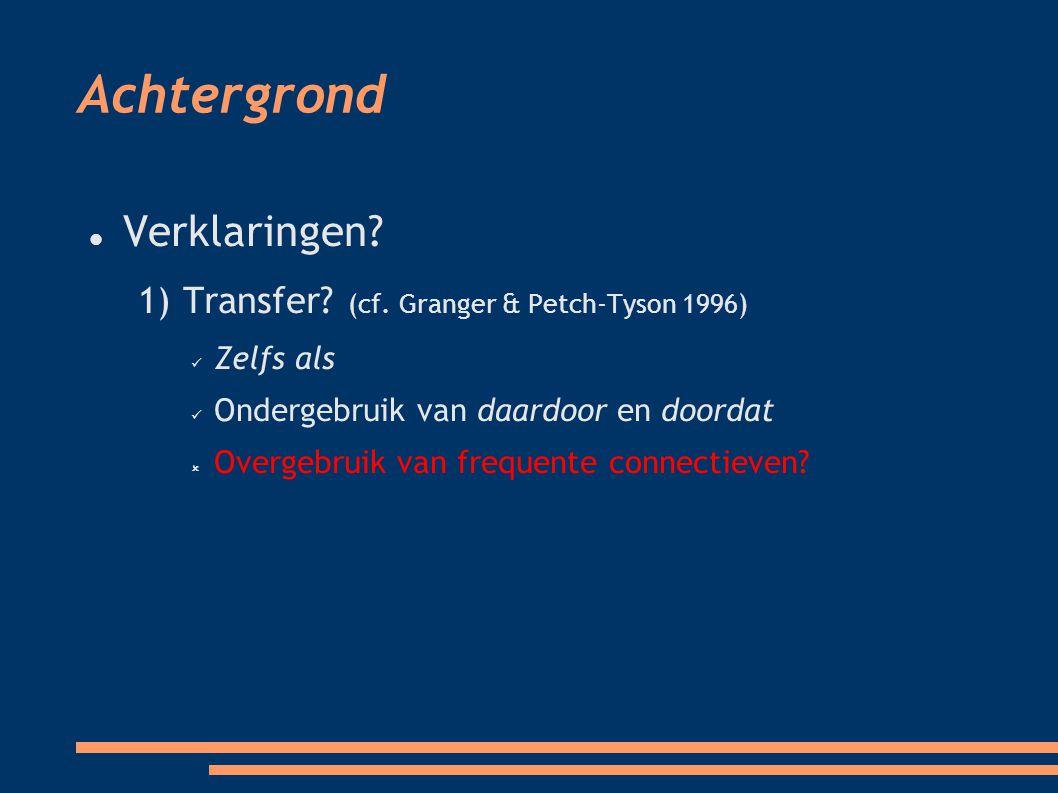 Achtergrond Verklaringen. 1) Transfer. (cf.