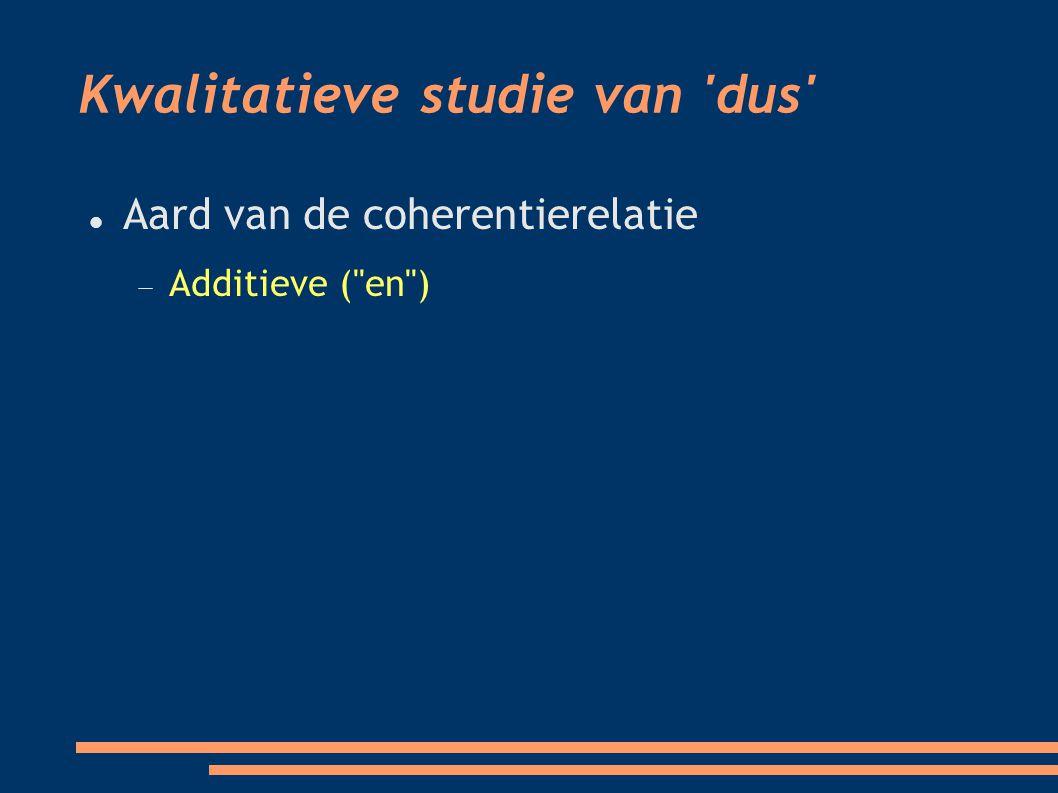 Kwalitatieve studie van dus Aard van de coherentierelatie  Additieve ( en ) 