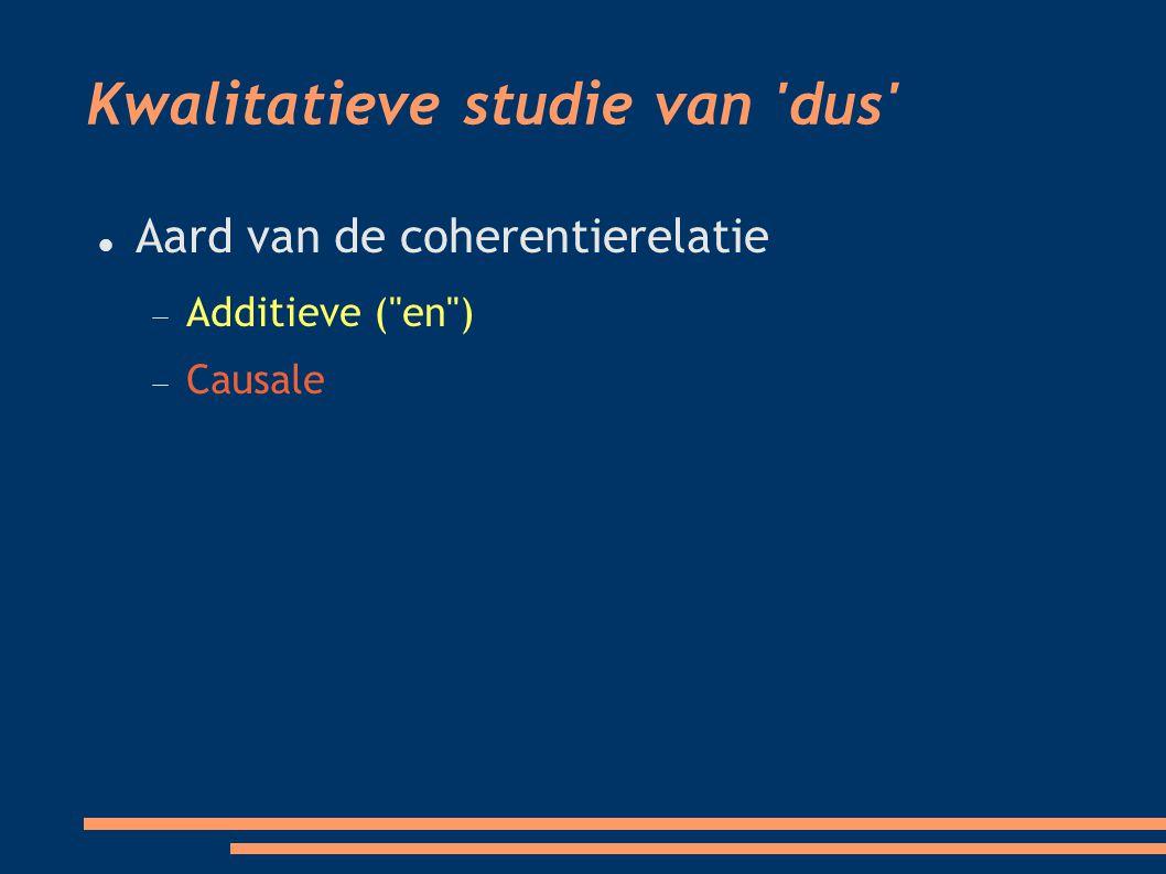 Kwalitatieve studie van dus Aard van de coherentierelatie  Additieve ( en )   Causale