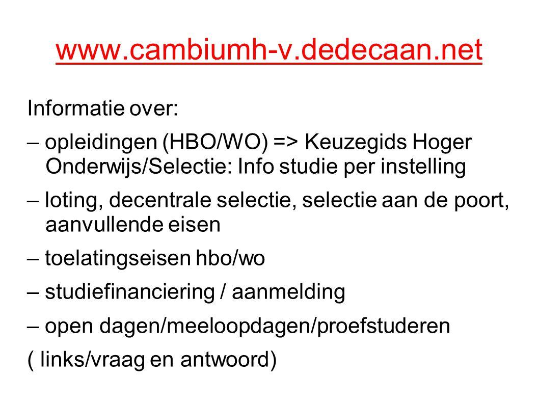 AANMELDEN WO/HBO: www.studielink.nl www.studielink.nl Opleiding met aanvullende eisen: voor 15/1 Opleiding met loting (1 mei) Opleiding met decentrale selectie Opleiding met selectie aan de poort: voor 15 januari Andere studies: uiterlijk voor 1mei!!.