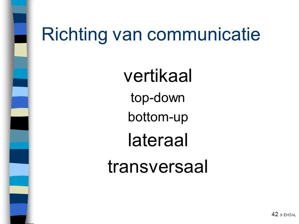 42  EHSAL Richting van communicatie vertikaal top-down bottom-up lateraal transversaal