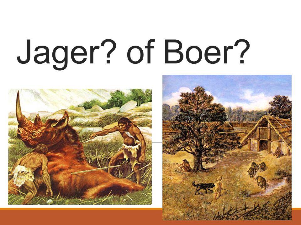 Jager? of Boer?