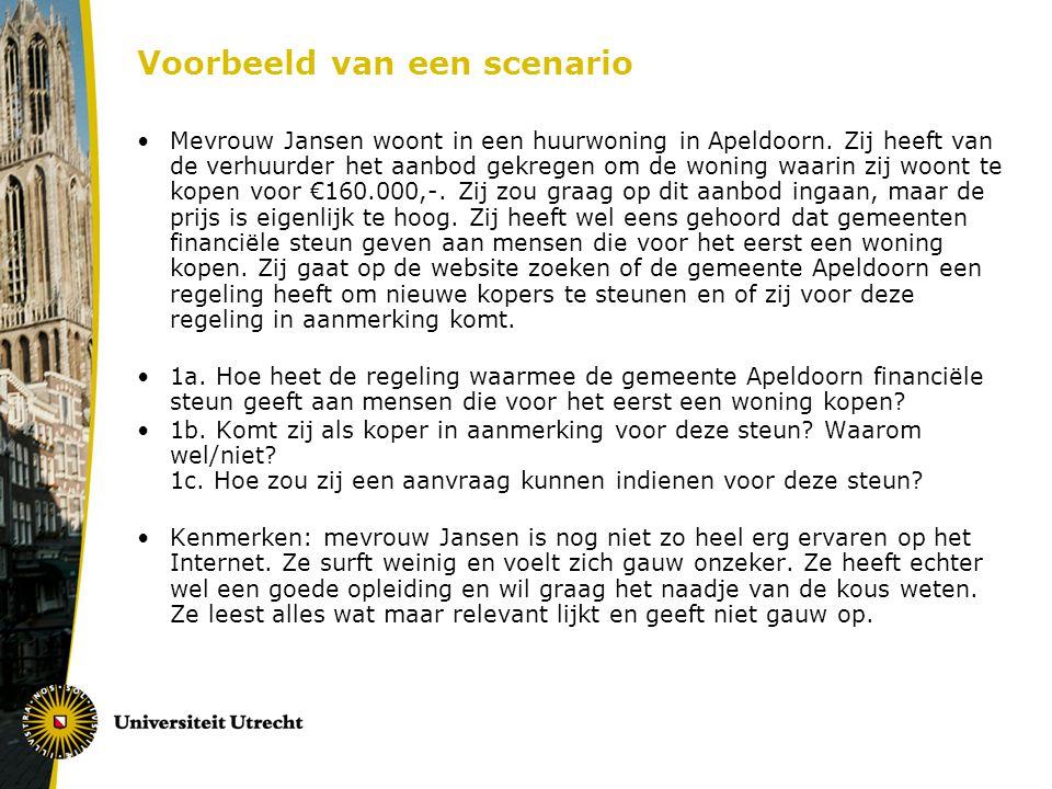Voorbeeld van een scenario Mevrouw Jansen woont in een huurwoning in Apeldoorn. Zij heeft van de verhuurder het aanbod gekregen om de woning waarin zi