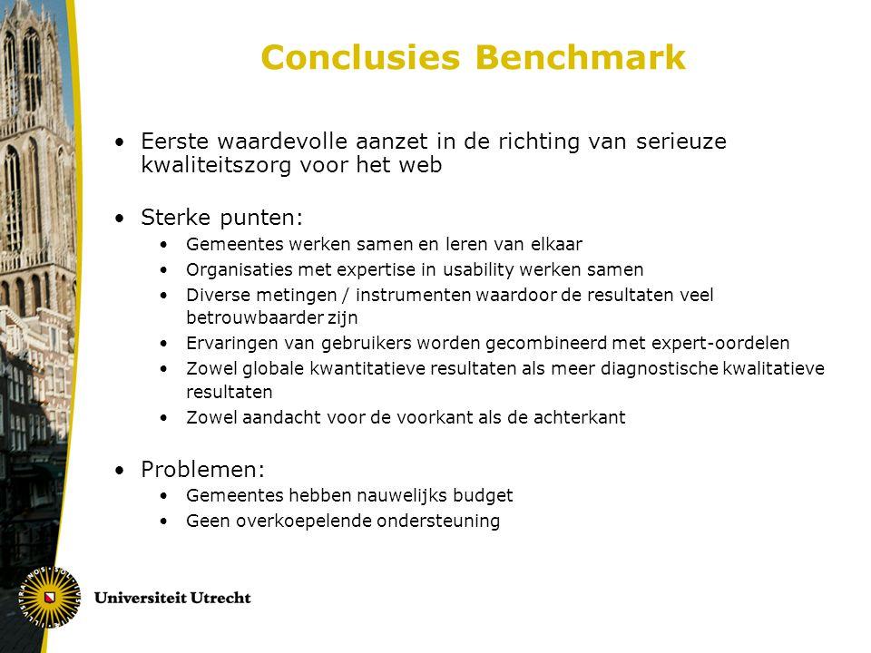 Conclusies Benchmark Eerste waardevolle aanzet in de richting van serieuze kwaliteitszorg voor het web Sterke punten: Gemeentes werken samen en leren
