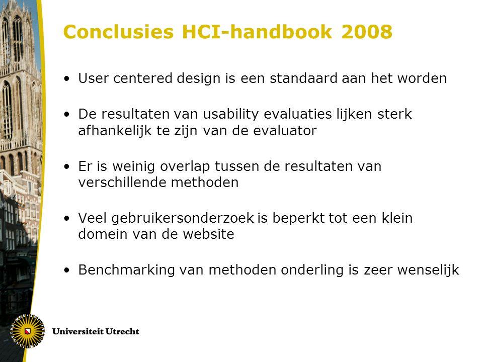 Conclusies HCI-handbook 2008 User centered design is een standaard aan het worden De resultaten van usability evaluaties lijken sterk afhankelijk te z