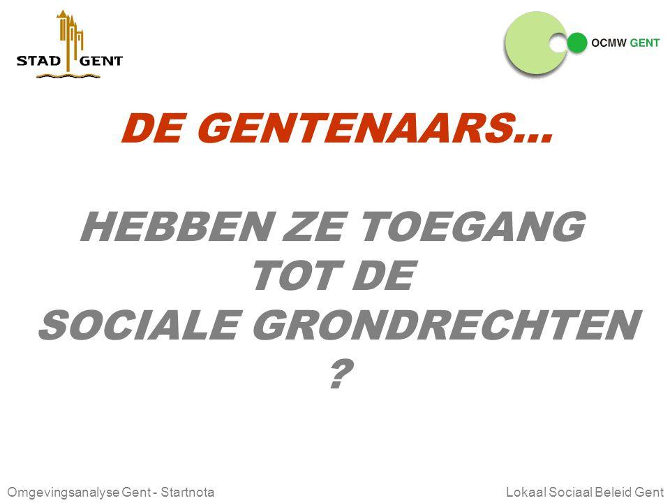 Omgevingsanalyse Gent - Startnota Lokaal Sociaal Beleid Gent kansarmoede Meervoudige armoedeindex van kind en gezin in Gent werden 9,5% van de kindere