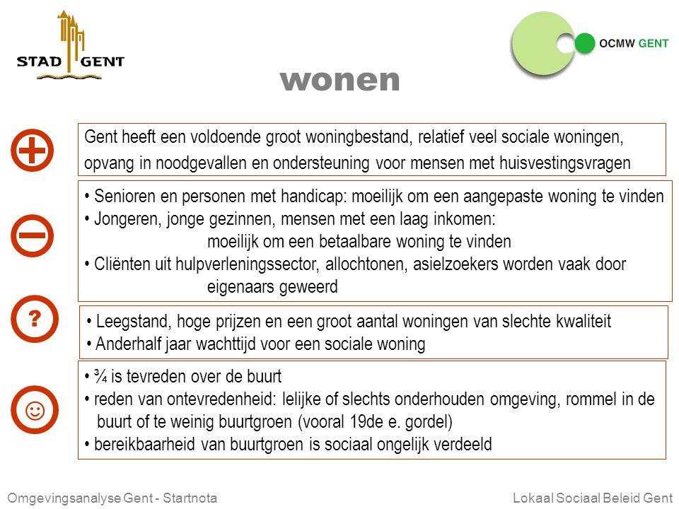 Omgevingsanalyse Gent - Startnota Lokaal Sociaal Beleid Gent DE GENTENAARS… HEBBEN ZE TOEGANG TOT DE SOCIALE GRONDRECHTEN ?