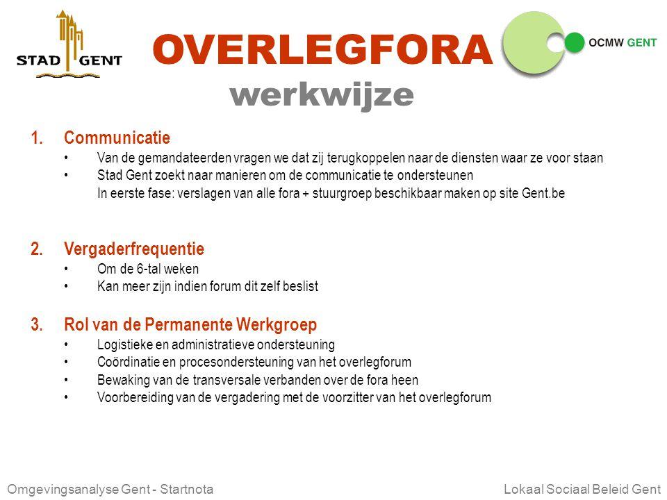 Omgevingsanalyse Gent - Startnota Lokaal Sociaal Beleid Gent OA LSB GENT criteria voor aanvullingen 1.Objectieve, kwantitatieve informatie Gestaafd me