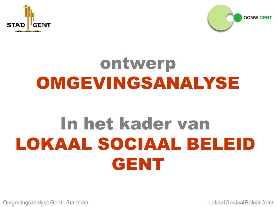 Omgevingsanalyse Gent - Startnota Lokaal Sociaal Beleid Gent PLANNING 2007 WATWIEWANNEER opmaken LSB-plan 2008-2013 algemeen Gent per grondrecht / clu