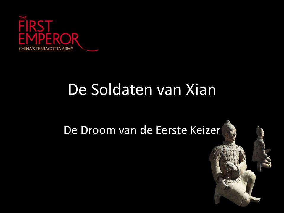 De Soldaten van Xian De Droom van de Eerste Keizer