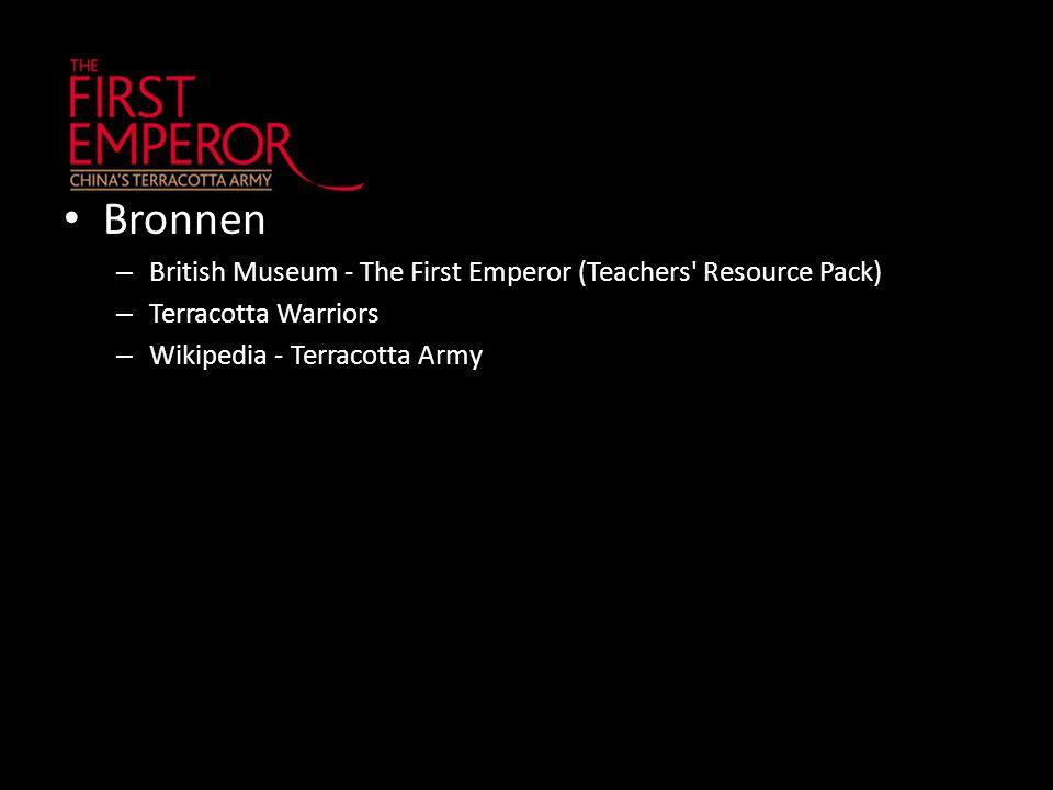 Bronnen – British Museum - The First Emperor (Teachers Resource Pack) – Terracotta Warriors – Wikipedia - Terracotta Army
