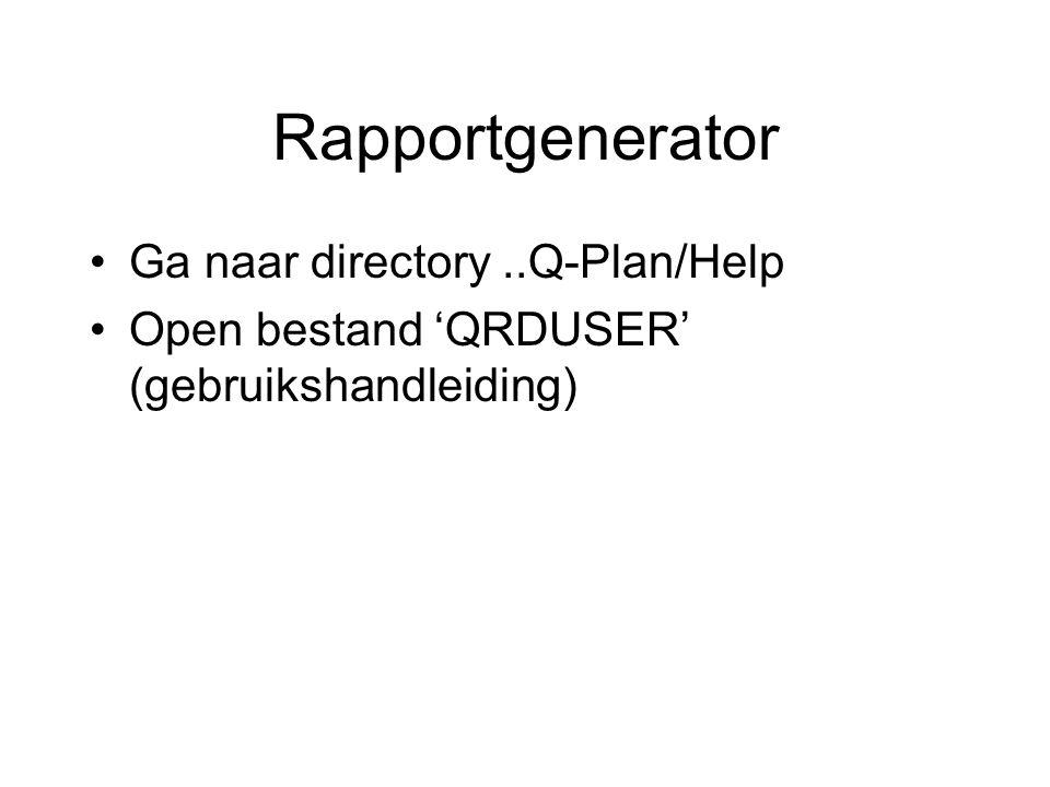 Rapportgenerator Ga naar directory..Q-Plan/Help Open bestand 'QRDUSER' (gebruikshandleiding)
