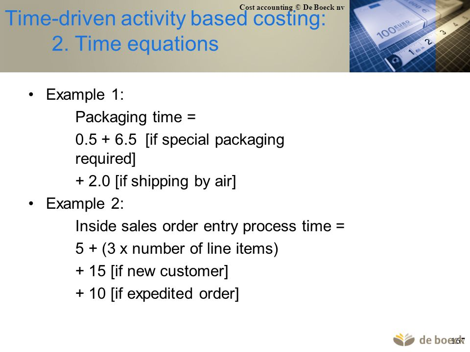 Cost accounting © De Boeck nv 167 Time-driven activity based costing: 2.