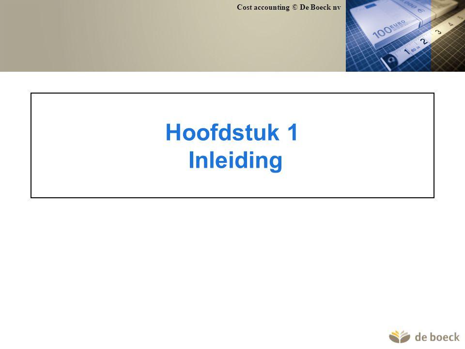 Cost accounting © De Boeck nv 184 Voorbeeld stukproductie Kostensoorten Direct materiaal (D) 6.250 Directe arbeid (D) 1.750 Stikgaren (I) 50 Afschrijvingen (I) 5.000 Loon zaakvoerder (I) 1.000 Verwarming + verlichting (I) 250 Kostendragers stof (m²) arbeidsurenmachine-uren B1 30 17 20 B2 25 14 15 B3 20 10 14 B4 40 23 21 B5 10 6 10 Totaal 125 70 80 stof: 50 EUR/m² arbeid: 25 EUR/uur