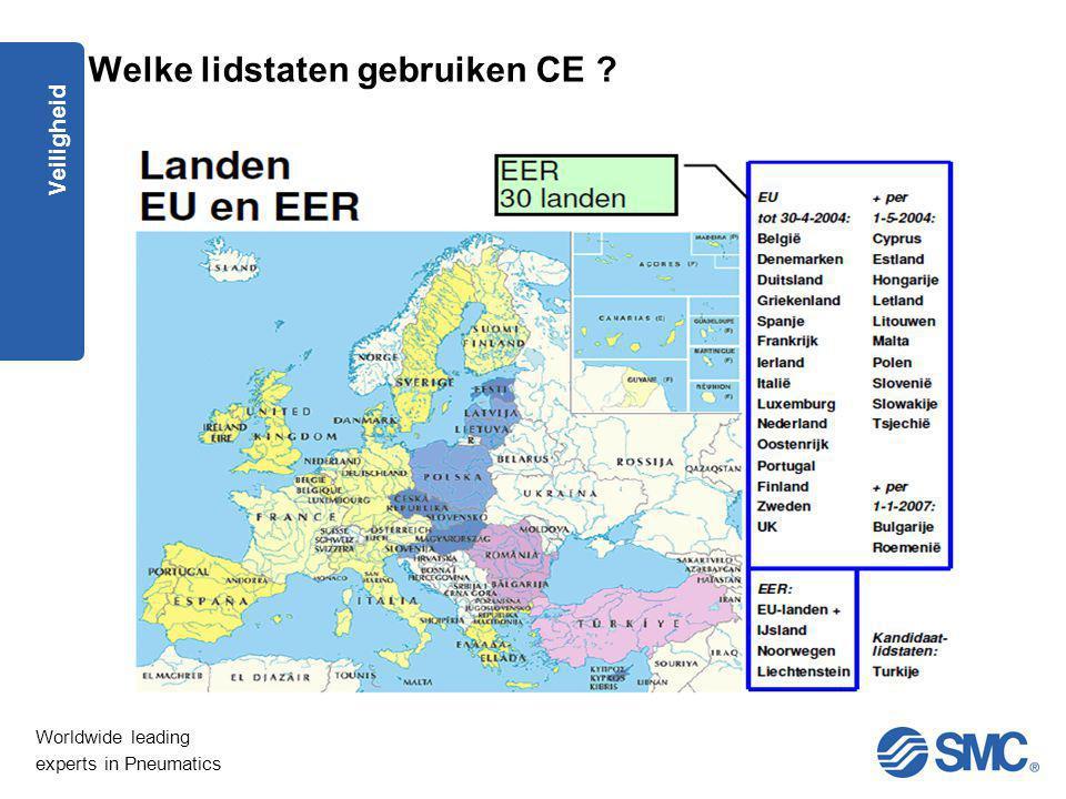 Worldwide leading experts in Pneumatics Veiligheid Welke lidstaten gebruiken CE ?