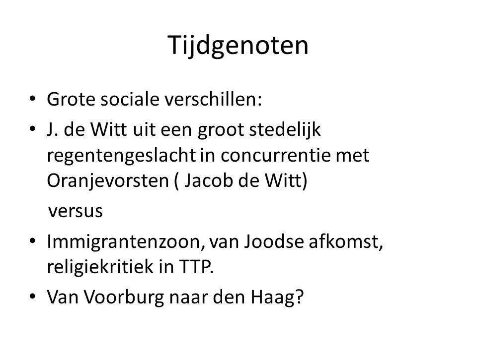 Verschillen Religie ( De Witt, vroom christen; Spinoza philosopheren (natuurfilosofie) Metafysica, Ethica Boek 1 t/m 5 Spinoza: 3 typen van bestuur; de Witt: duaal