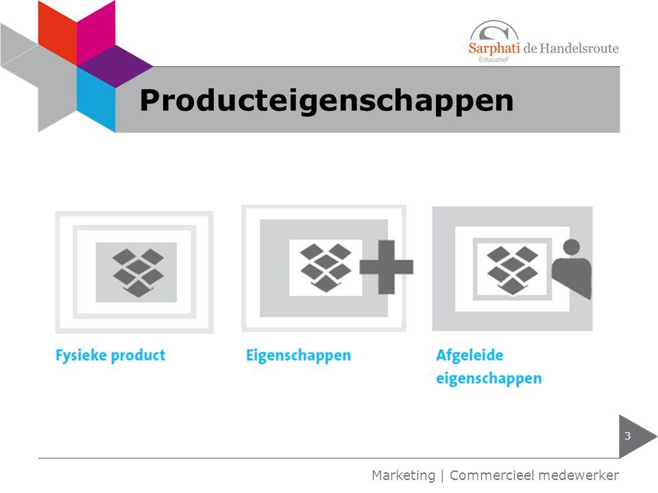 Producteigenschappen 3 Marketing | Commercieel medewerker