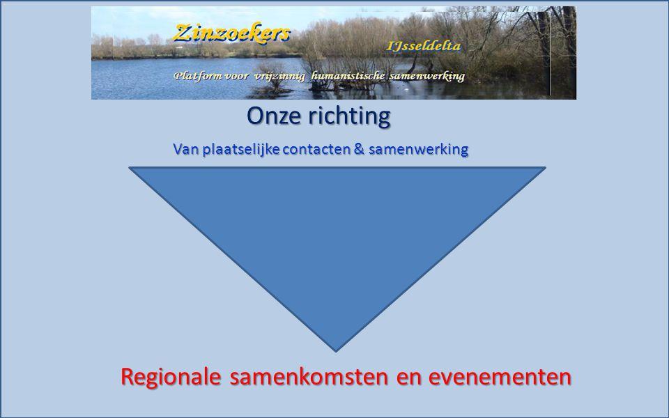 Onze richting Van plaatselijke contacten & samenwerking Regionale samenkomsten en evenementen