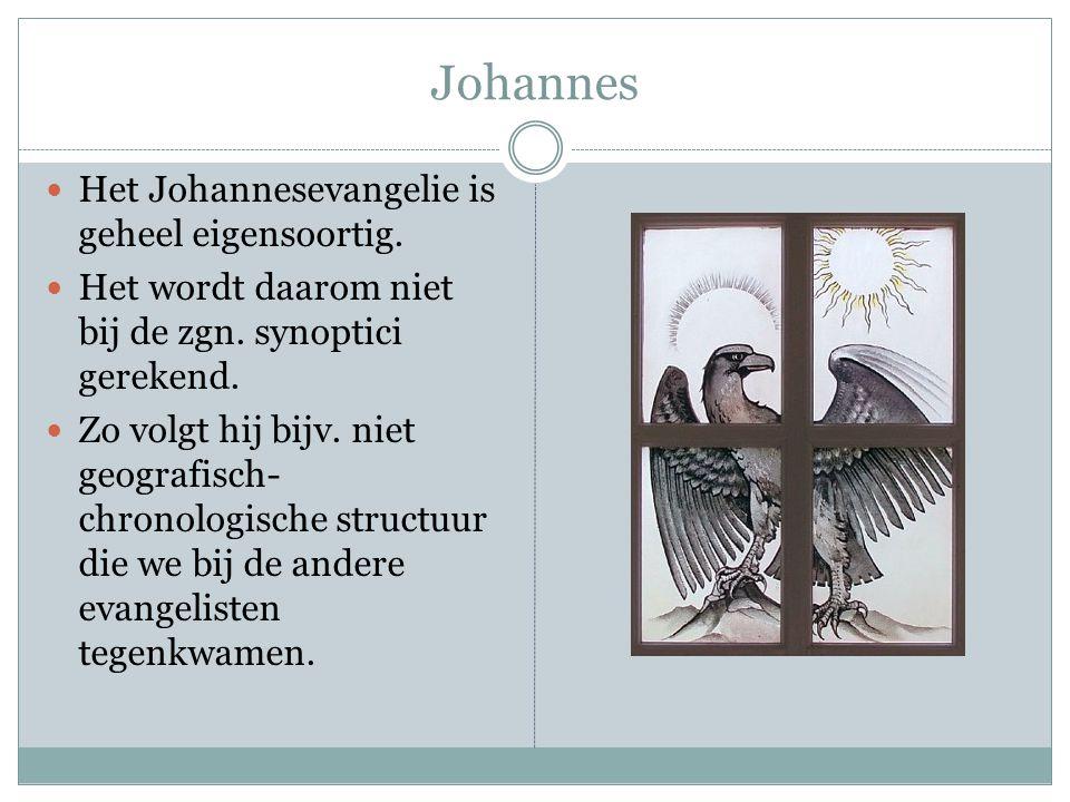 Johannes Het Johannesevangelie is geheel eigensoortig. Het wordt daarom niet bij de zgn. synoptici gerekend. Zo volgt hij bijv. niet geografisch- chro