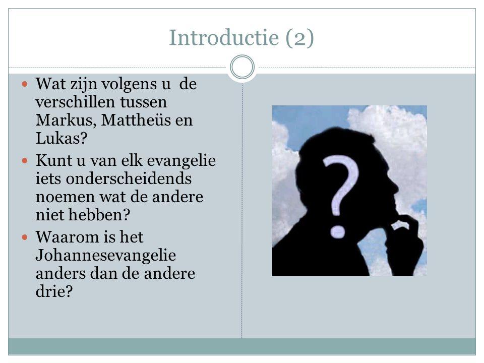 Introductie (2) Wat zijn volgens u de verschillen tussen Markus, Mattheüs en Lukas? Kunt u van elk evangelie iets onderscheidends noemen wat de andere