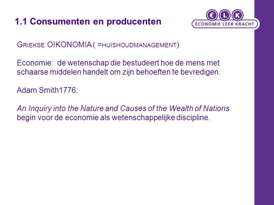 Algemene economie/Bedrijfseconomie:  Algemene Economie: bestudeert relaties tussen en binnen consumenten en producenten  Macro: groot: Land, Maatschappij  Micro: klein: binnen consument/ producent  Bedrijfseconomie: bestudeert productieorganisaties  vakgebieden hoofdstuk 2