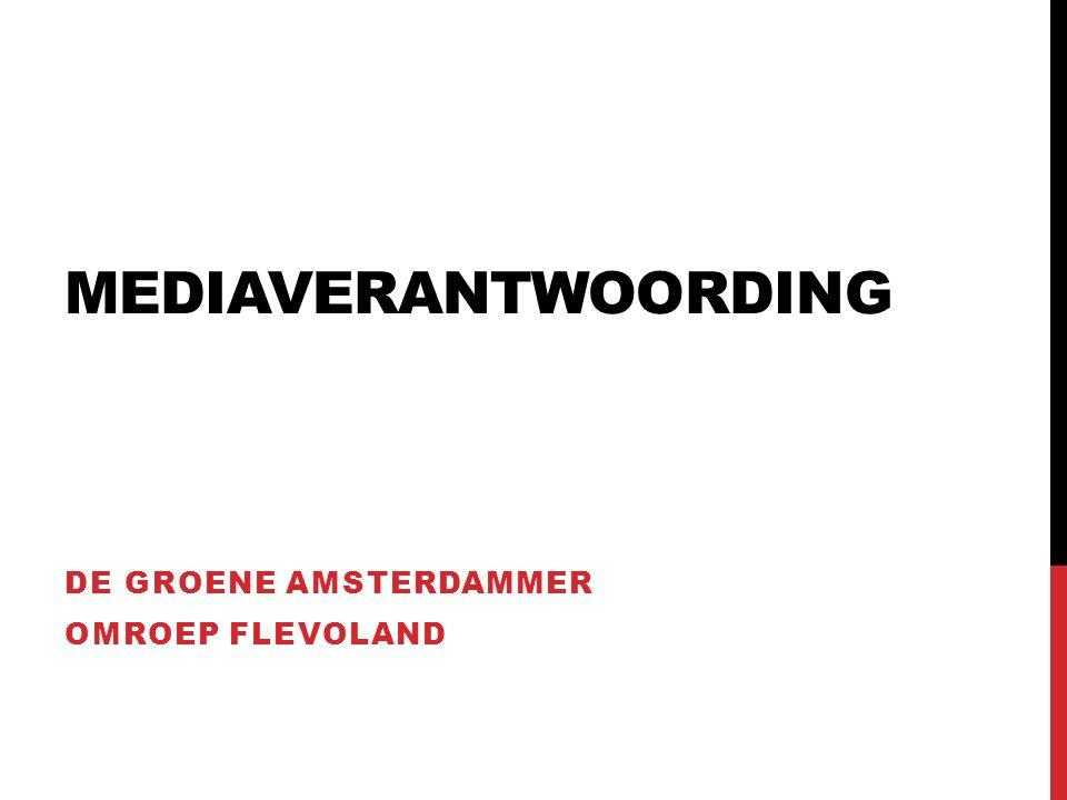 MEDIAVERANTWOORDING DE GROENE AMSTERDAMMER OMROEP FLEVOLAND