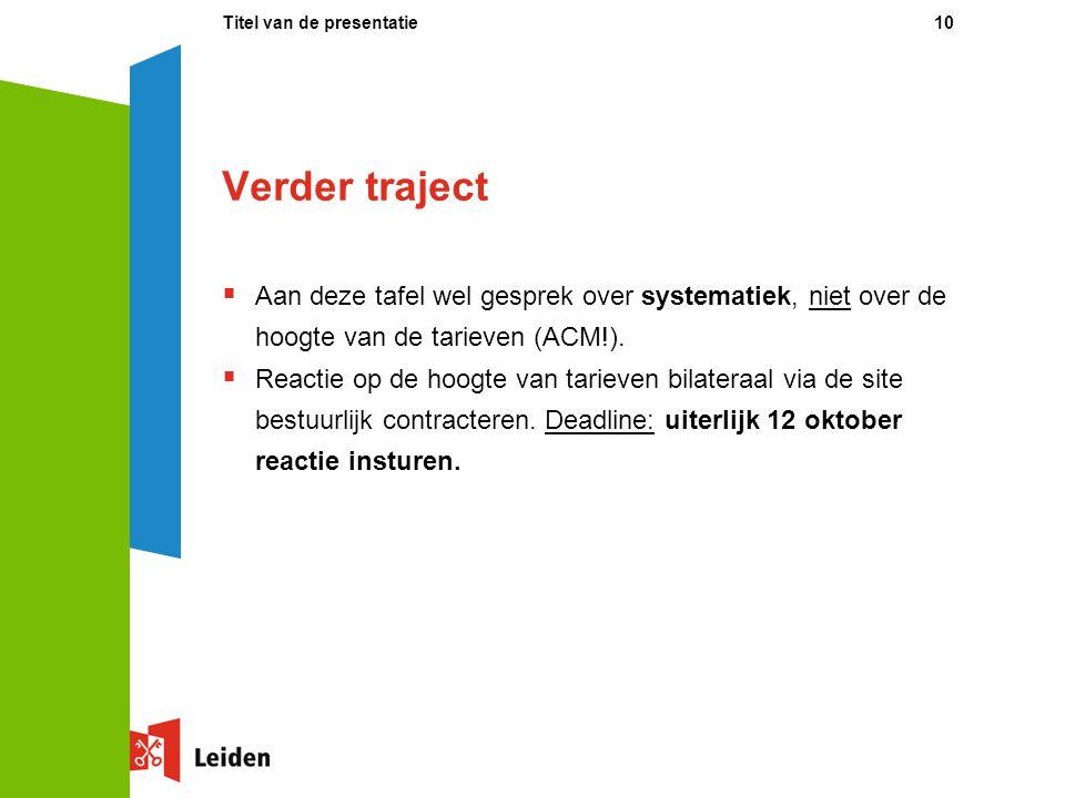 Verder traject  Aan deze tafel wel gesprek over systematiek, niet over de hoogte van de tarieven (ACM!).  Reactie op de hoogte van tarieven bilatera