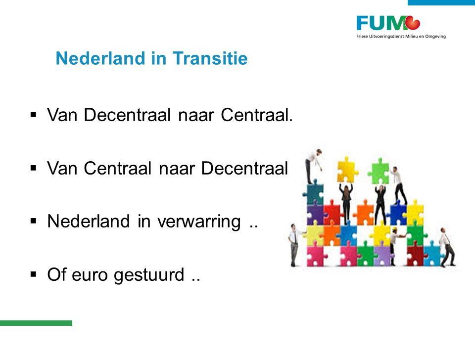 Nederland in Transitie  Van Decentraal naar Centraal.