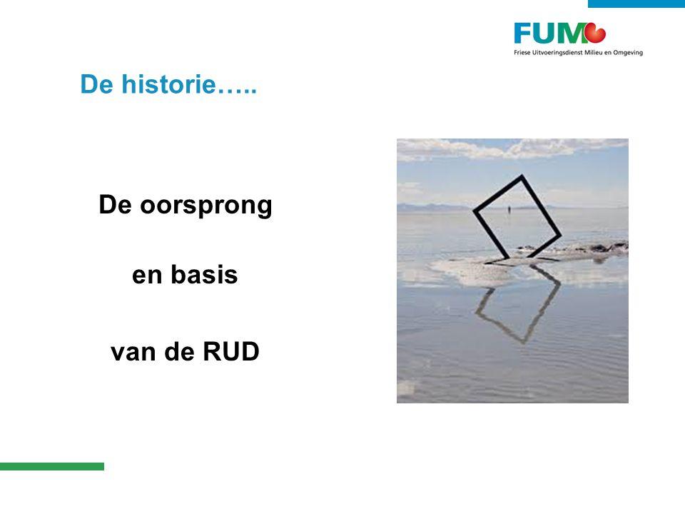 De historie….. De oorsprong en basis van de RUD